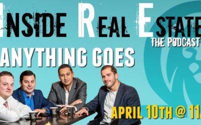 Inside Real Estate – Episode 47 – Anything Goes (Feat. Omega Lending)