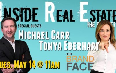 Inside Real Estate – Episode 52 – Tonya Eberhart & Michael Carr, Brand Face