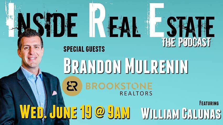 Inside Real Estate – Episode 57 – Brandon Mulrenin, Brookstone Realtors