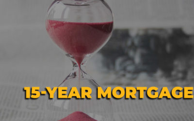 15-Year Mortgages – What You Need to Know