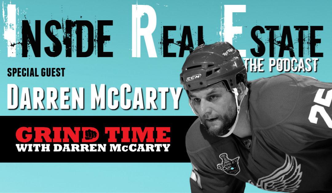 Inside Real Estate – Episode 85 – Darren McCarty, Grind Time with Darren McCarty