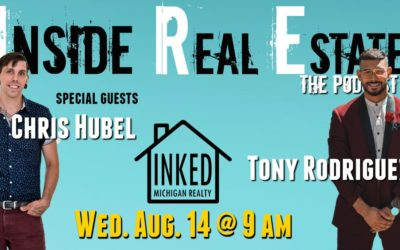 Inside Real Estate – Episode 65 – Chris Hubel & Tony Rodriguez, Inked Michigan Realty (eXp Realty)