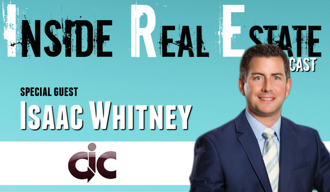 Inside Real Estate – Episode 81 – Isaac Whitney, Community Insurance Center