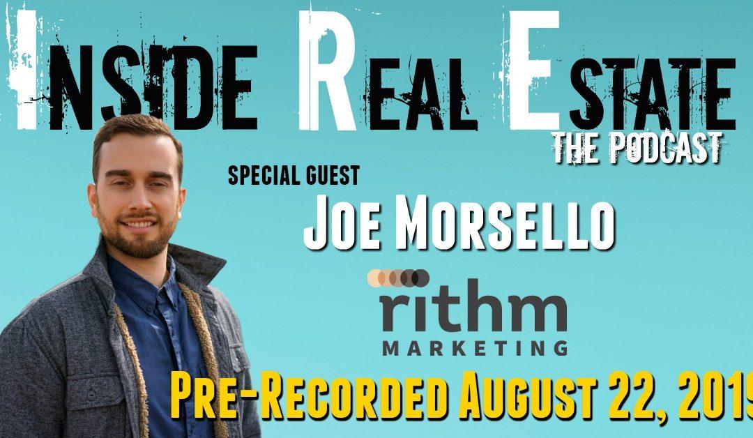 Inside Real Estate – Episode 68 – Joe Morsello, Owner, Rithm Marketing