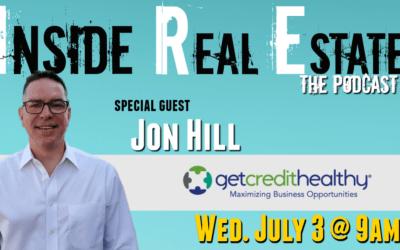 Inside Real Estate – Episode 59 – Jon Hill, Get Credit Healthy