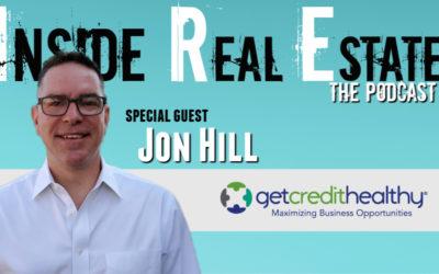 Inside Real Estate – Episode 87 – Jon Hill, Get Credit Healthy