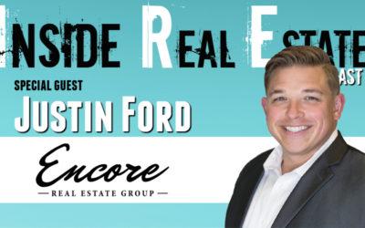 Inside Real Estate – Episode 91 – Justin Ford, Encore Real Estate Group