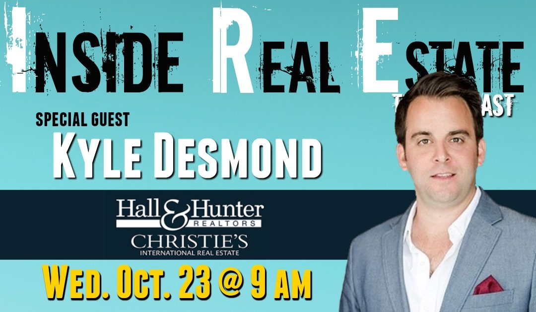 Inside Real Estate – Episode 75 – Kyle Desmond, Hall & Hunter Realtors