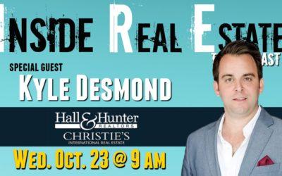 Inside Real Estate – Episode 75 – Kyle Desmond, Hall & Hunter Realtors