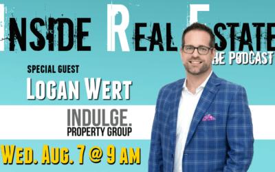 Inside Real Estate – Episode 64 – Logan Wert, Keller Williams & Indulge Property Group