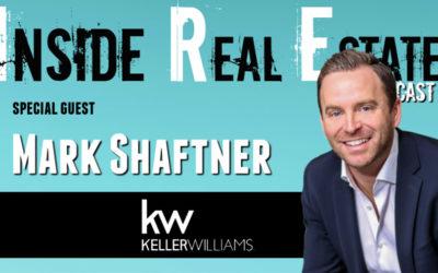 Inside Real Estate – Episode 82 – Mark Shaftner, Keller Williams