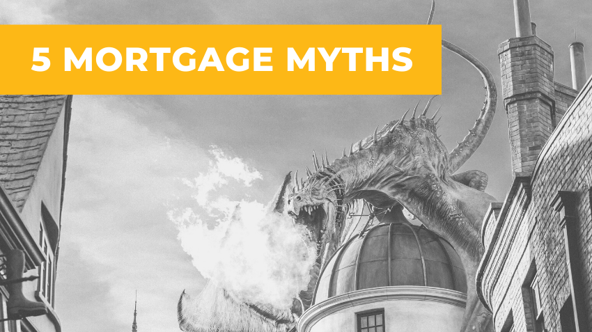 5 Mortgage Misconceptions – Debunking Common Mortgage Myths