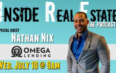 Inside Real Estate – Episode 60 – Nathan Nix, Omega Lending