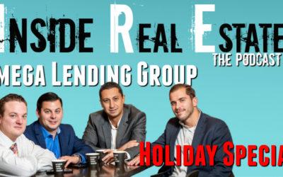 Inside Real Estate – Episode 80 – Omega Lending Group, Holiday Special