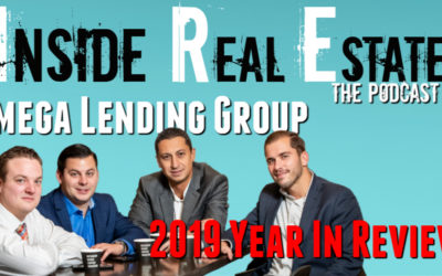 Inside Real Estate – Episode 84 – Omega Lending Group, 2019 Year In Review