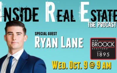 Inside Real Estate – Episode 73 – Ryan Lane, Max Broock