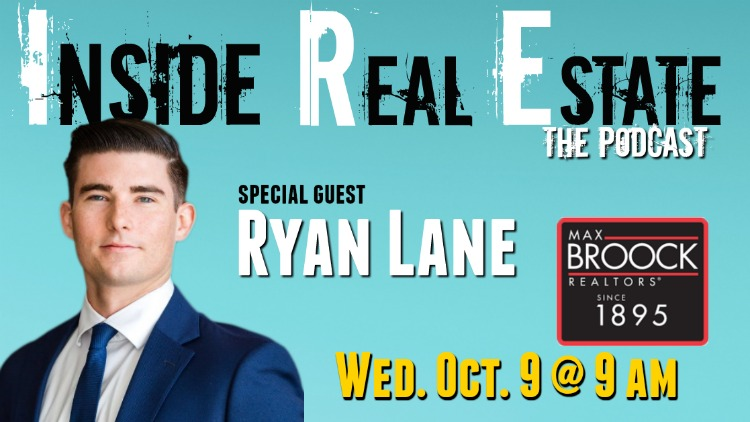 Inside Real Estate – Episode 73 – Ryan Lane, Max Broock