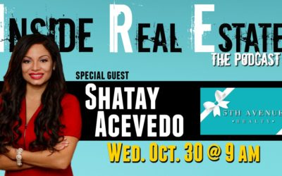 Inside Real Estate – Episode 76 – Shatay Acevedo, 5th Avenue Realty