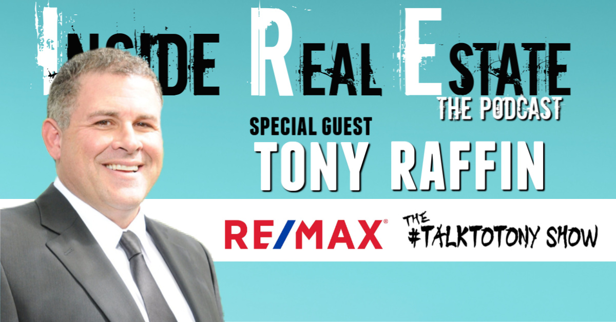 Inside Real Estate – Episode 92 – Tony Raffin, RE/MAX First