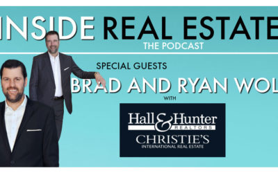 Inside Real Estate – Episode 43 – Brad & Ryan Wolf – Hall & Hunter Realtors