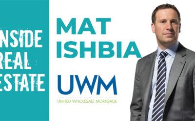 Inside Real Estate – Episode 100 – Mat Ishbia, United Wholesale Mortgage