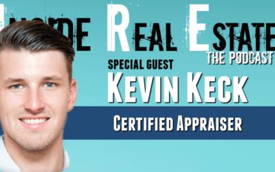 Inside Real Estate – Episode 96 – Kevin Keck, Certified Appraiser