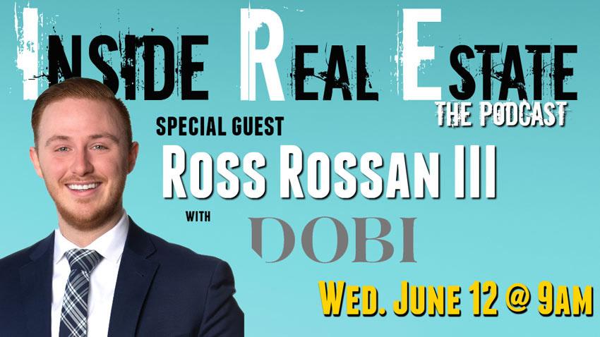 Inside Real Estate – Episode 56 – Ross Rossan III, Dobi