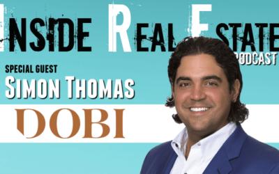 Inside Real Estate – Episode 99 – Simon Thomas, DOBI Real Estate