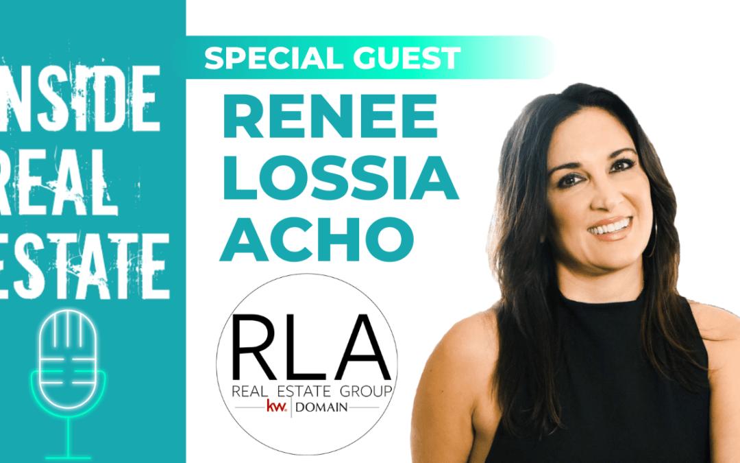 Inside Real Estate – Episode 102 – Renee Lossia Acho, Renee Lossia Acho & Associates (KW Domain)