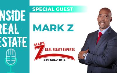 Inside Real Estate – Episode 103 – Mark Z, Mark Z Real Estate Experts