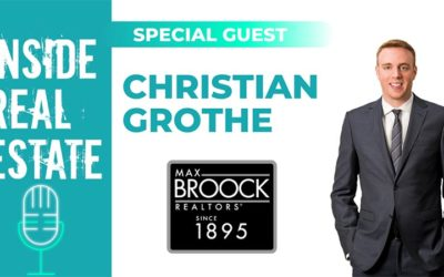Inside Real Estate – Episode 108 – Christian Grothe, Max Broock Realtors