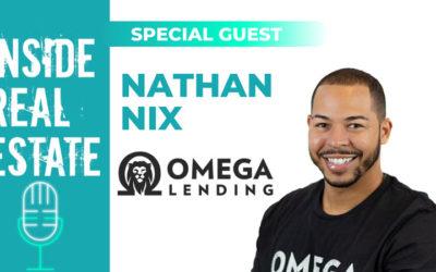 Inside Real Estate – Episode 107 – Nathan Nix, Omega Lending