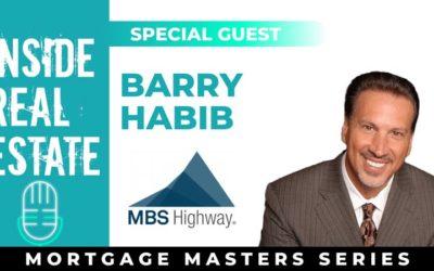 Inside Real Estate – Episode 110– Barry Habib, MBS Highway