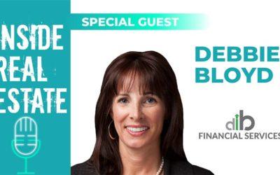 Inside Real Estate – Episode 114– Debbie Bloyd, DLB Financial Services