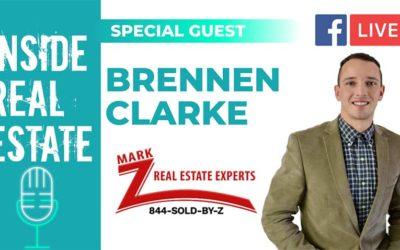 Inside Real Estate – Episode 117 – Brennen Clarke, Mark Z Real Estate Experts