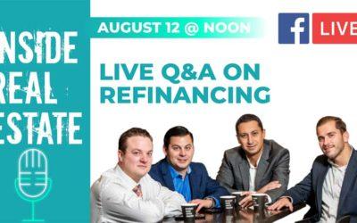 Inside Real Estate – Episode 116 – Omega Lending, Live Refinancing Q&A Part 2