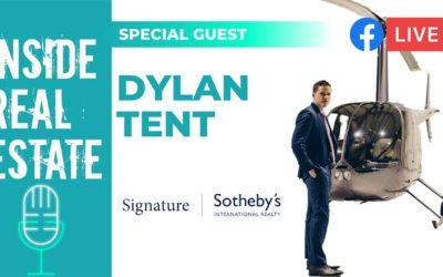 Inside Real Estate – Episode 127 – Dylan Tent, Signature Sotheby's International Realty
