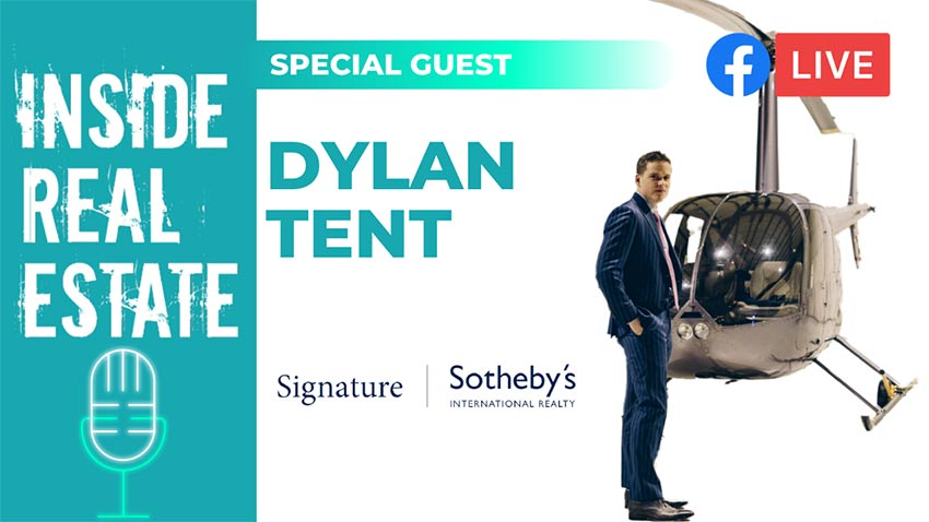 Inside Real Estate – Episode 127 – Dylan Tent, Signature Sotheby's International Realty