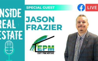 Inside Real Estate – Episode 128 – Jason Frazier, Equity Prime Mortgage