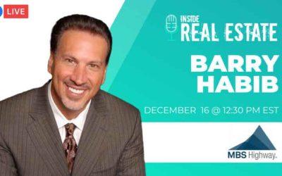 Inside Real Estate – Episode 133 – Barry Habib, MBS Highway