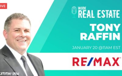 Tony Raffin, RE/MAX First & The Talk to Tony Show – Episode 136 ┃Inside Real Estate