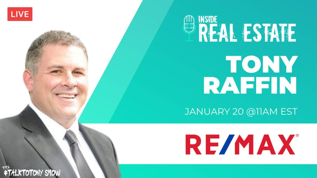Tony Raffin, RE/MAX First & The Talk to Tony Show - Episode 136 ┃Inside Real Estate