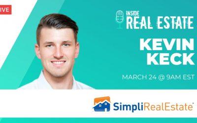 Kevin Keck, Simpli Real Estate  – Episode 145 ┃Inside Real Estate