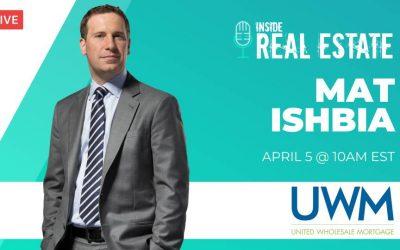 Mat Ishbia, United Wholesale Mortgage  – Episode 146 ┃Inside Real Estate