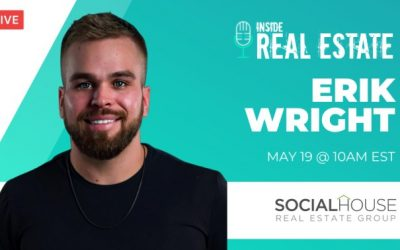 Erik Wright, Social House Real Estate Group – Episode 151┃Inside Real Estate