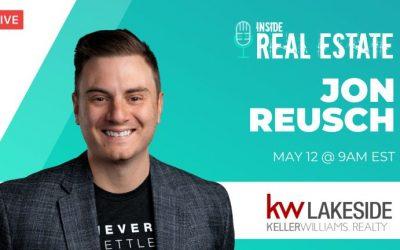 Jon Reusch, Keller Williams Lakeside – Episode 150┃Inside Real Estate