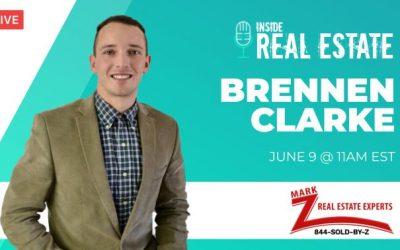 Brennen Clarke, Mark Z Real Estate Experts – Episode 154┃Inside Real Estate
