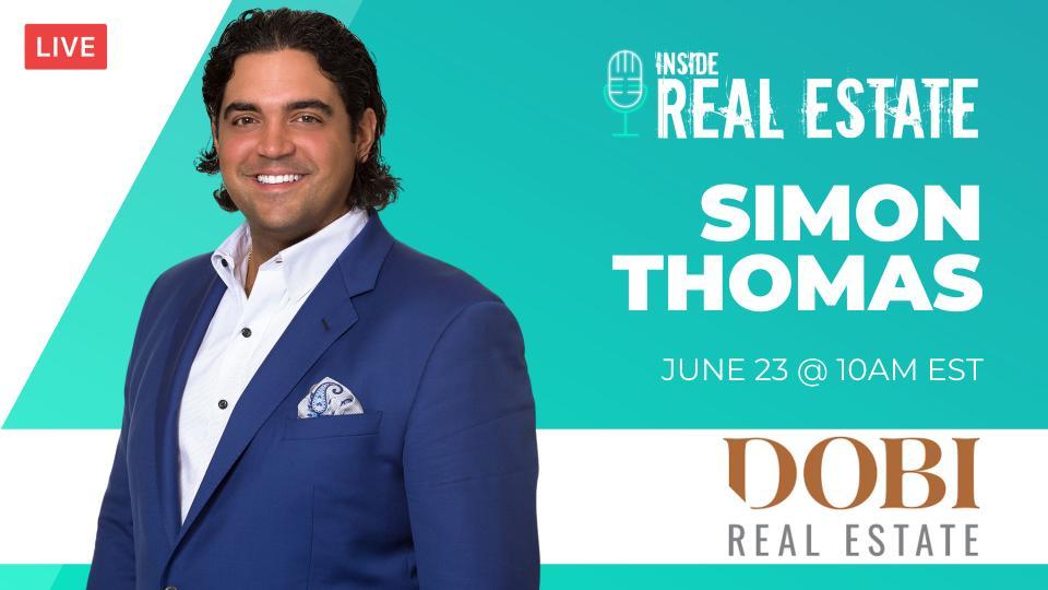 Simon Thomas DOBI Real Estate – Episode 157┃Inside Real Estate